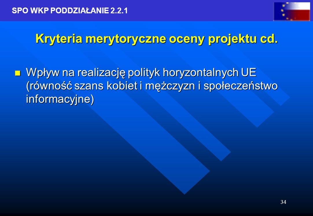 SPO WKP PODDZIAŁANIE 2.2.1 34 Kryteria merytoryczne oceny projektu cd.