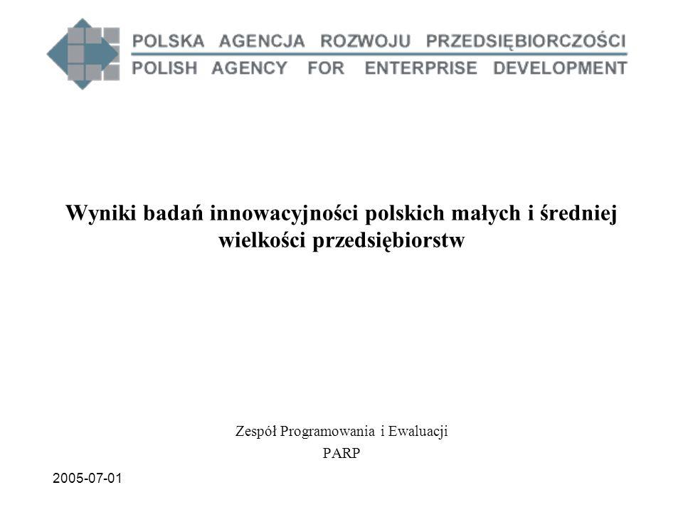 2005-07-01 Wyniki badań innowacyjności polskich małych i średniej wielkości przedsiębiorstw Zespół Programowania i Ewaluacji PARP