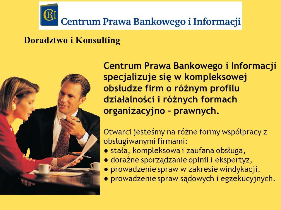 Centrum Prawa Bankowego i Informacji specjalizuje się w kompleksowej obsłudze firm o różnym profilu działalności i różnych formach organizacyjno – pra