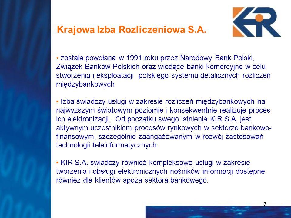 5 Krajowa Izba Rozliczeniowa S.A. została powołana w 1991 roku przez Narodowy Bank Polski, Związek Banków Polskich oraz wiodące banki komercyjne w cel