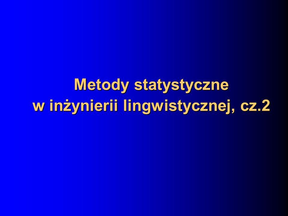 Metody statystyczne w inżynierii lingwistycznej, cz.2