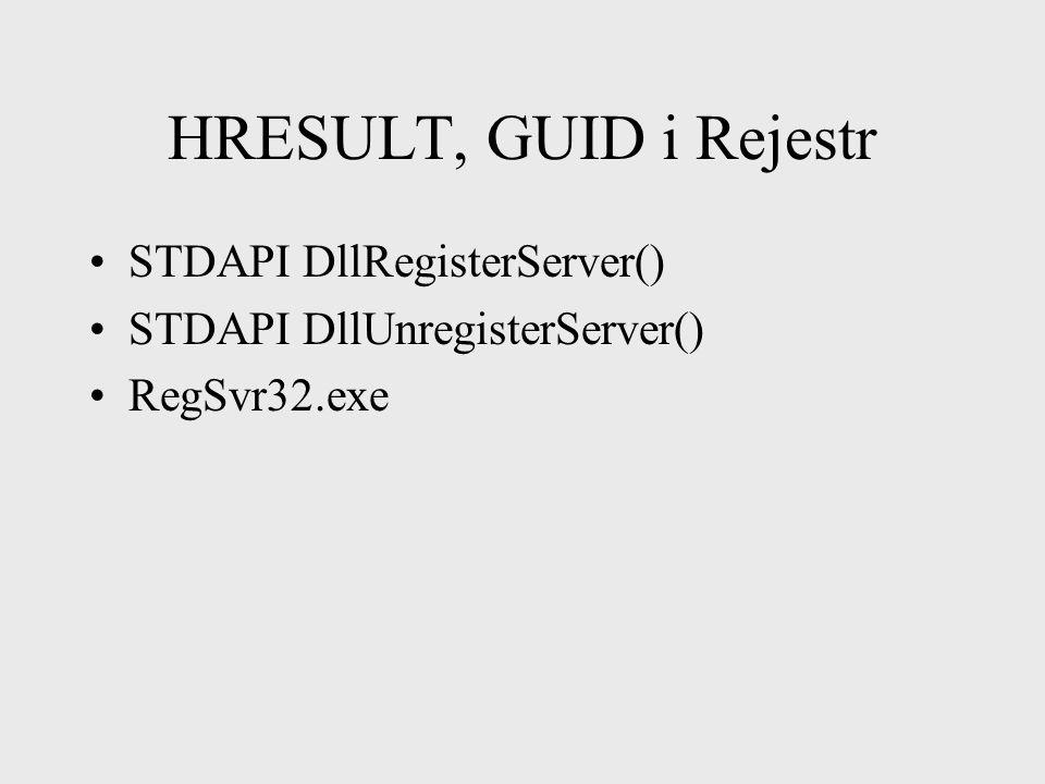 HRESULT, GUID i Rejestr Komputer HKEY_CLASSES_ROOT CLSID {D01C25A2-6BF9-11d2-B3E7-CA99FFF43F40} InprocServer32C:\WINDOWS\ARHIVE.DLLAla Przyjazna nazwa komponentu Lokalizacja komponentu Rozszerzenia plików GUID