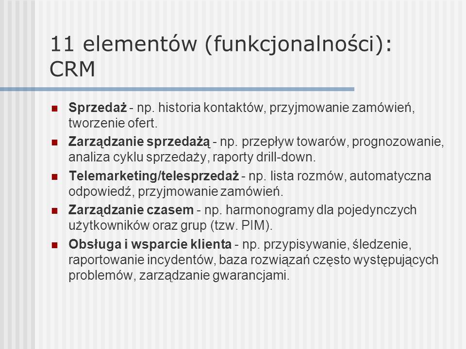 11 elementów (funkcjonalności): CRM Sprzedaż - np. historia kontaktów, przyjmowanie zamówień, tworzenie ofert. Zarządzanie sprzedażą - np. przepływ to