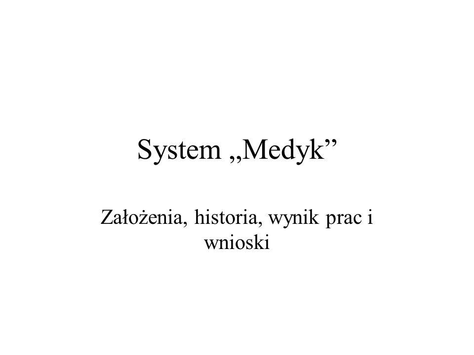 System Medyk Założenia, historia, wynik prac i wnioski