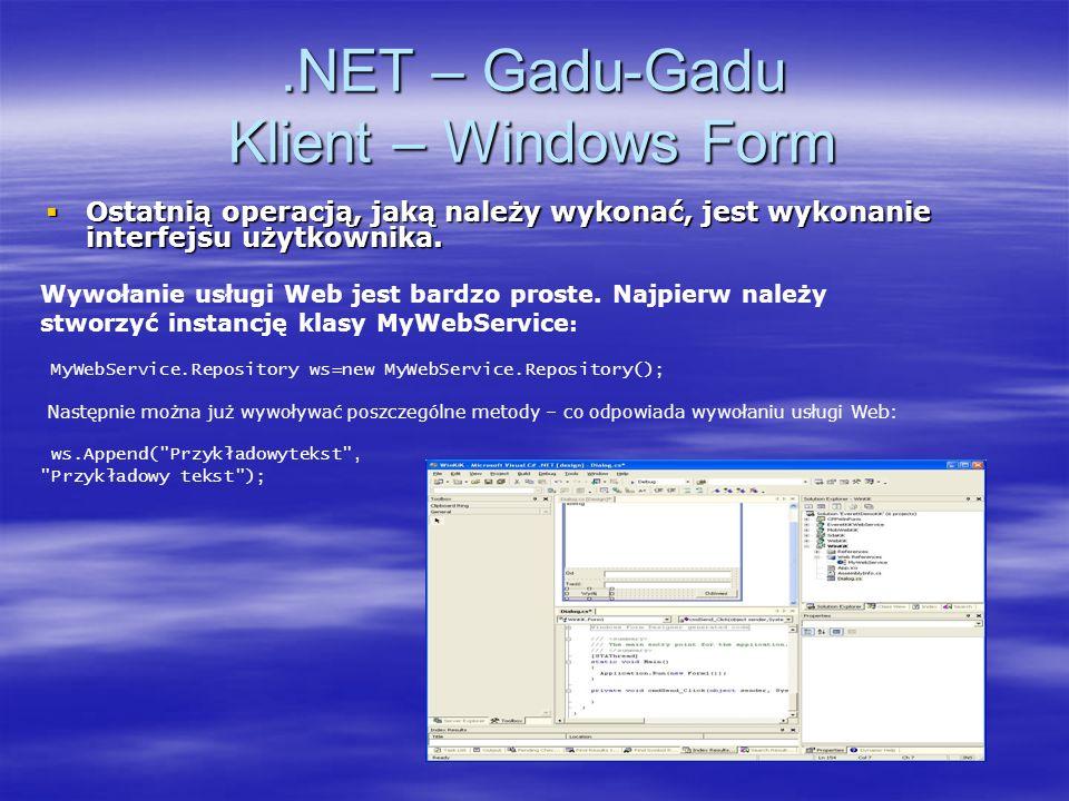.NET – Gadu-Gadu Klient – Windows Form Ostatnią operacją, jaką należy wykonać, jest wykonanie interfejsu użytkownika. Ostatnią operacją, jaką należy w