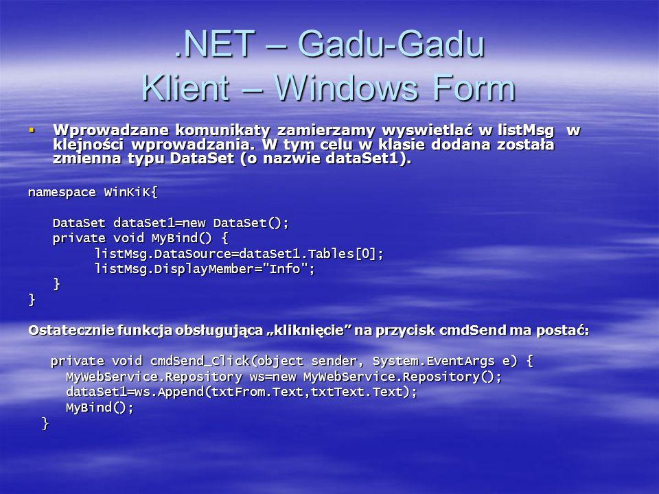 .NET – Gadu-Gadu Klient – Windows Form Wprowadzane komunikaty zamierzamy wyswietlać w listMsg w klejności wprowadzania. W tym celu w klasie dodana zos