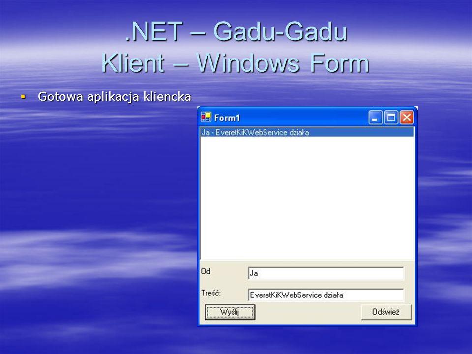 .NET – Gadu-Gadu Klient – Windows Form Gotowa aplikacja kliencka Gotowa aplikacja kliencka