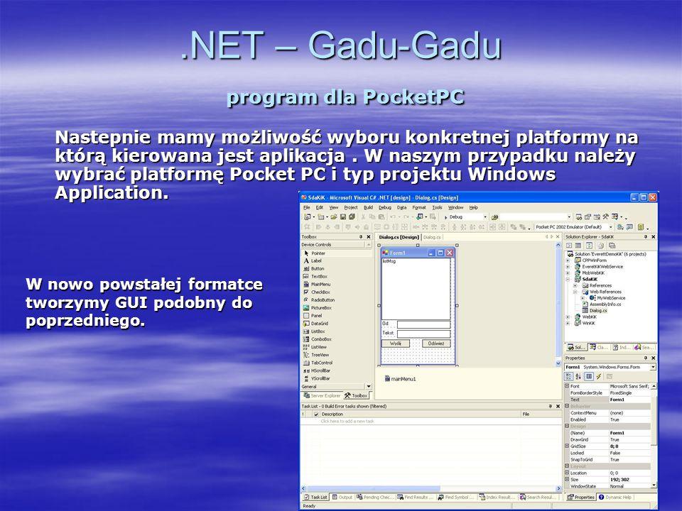 .NET – Gadu-Gadu program dla PocketPC Nastepnie mamy możliwość wyboru konkretnej platformy na którą kierowana jest aplikacja. W naszym przypadku należ