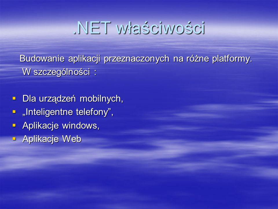 .NET właściwości Zalety: kod tworzony na różne platformy różni się w niewielkim stopniu, kod tworzony na różne platformy różni się w niewielkim stopniu, główna różnica polega na określeniu dedykowanej platformy podczas tworzenia workspace projektu.