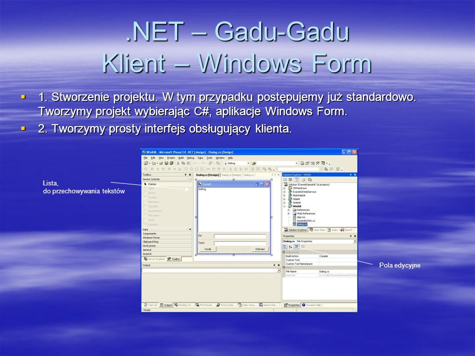 .NET – Gadu-Gadu Klient – Windows Form 1. Stworzenie projektu. W tym przypadku postępujemy już standardowo. Tworzymy projekt wybierając C#, aplikacje