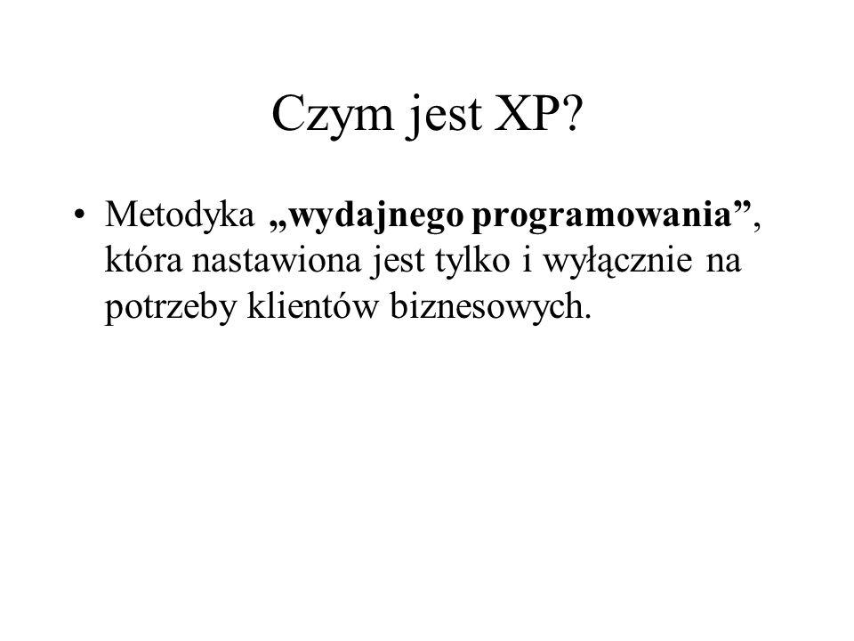 Czym jest XP? Metodyka wydajnego programowania, która nastawiona jest tylko i wyłącznie na potrzeby klientów biznesowych.