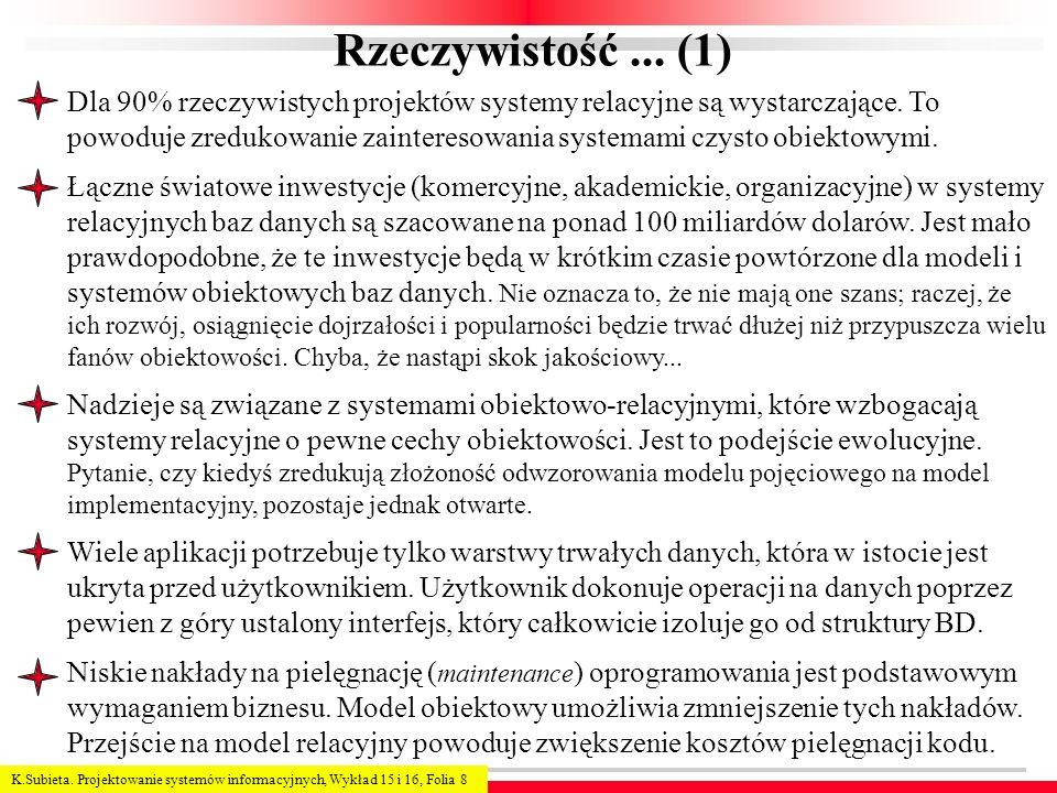 K.Subieta.Projektowanie systemów informacyjnych, Wykład 15 i 16, Folia 9 Rzeczywistość...