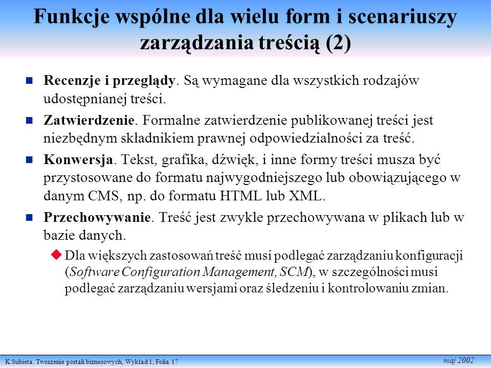 K.Subieta. Tworzenie portali biznesowych, Wykład 1, Folia 17 maj 2002 Funkcje wspólne dla wielu form i scenariuszy zarządzania treścią (2) Recenzje i