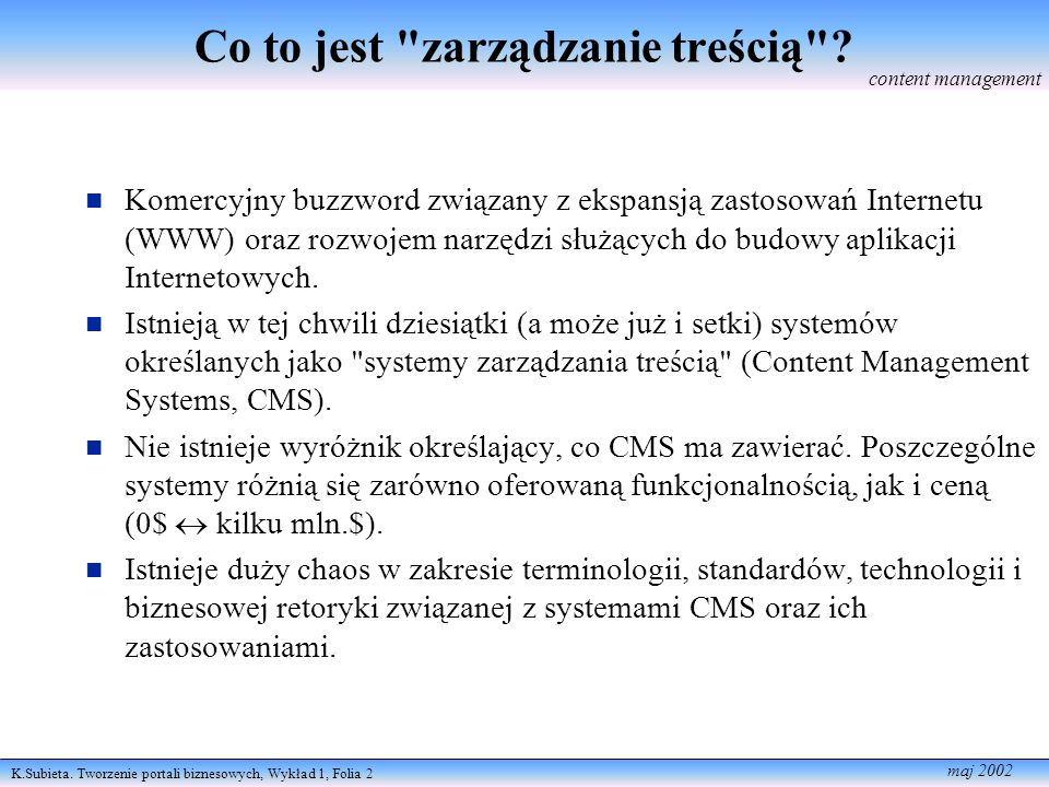 K.Subieta.Tworzenie portali biznesowych, Wykład 1, Folia 3 maj 2002 Co to jest treść .