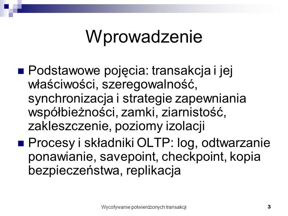 Wycofywanie potwierdzonych transakcji4 Kontekst pracy Na czym polega problem.