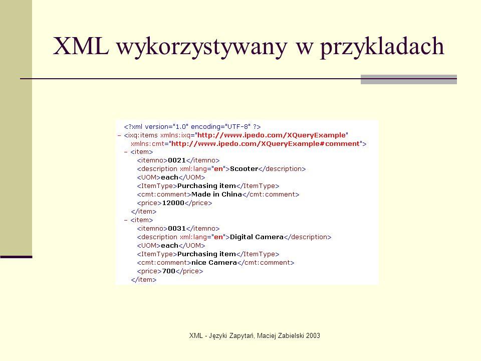 XML - Języki Zapytań, Maciej Zabielski 2003 XQuery FLWR Expressions Ten typ wyrażeń jest jednym z najciekawszych stosowanych w XQuery.
