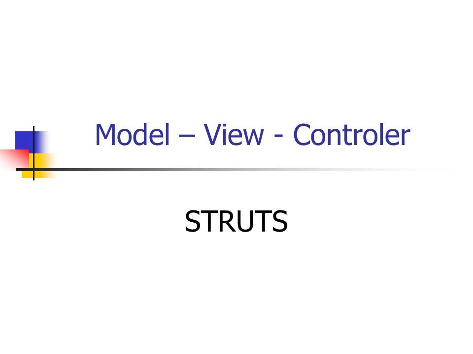 Model – View - Controler STRUTS