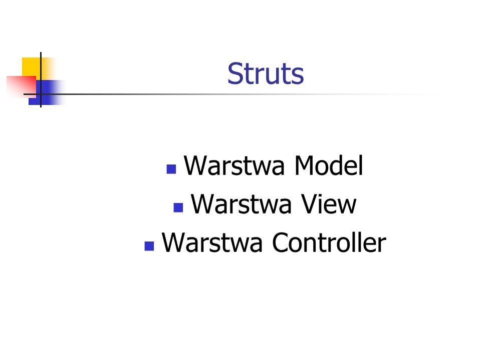 Struts Warstwa Model Warstwa View Warstwa Controller