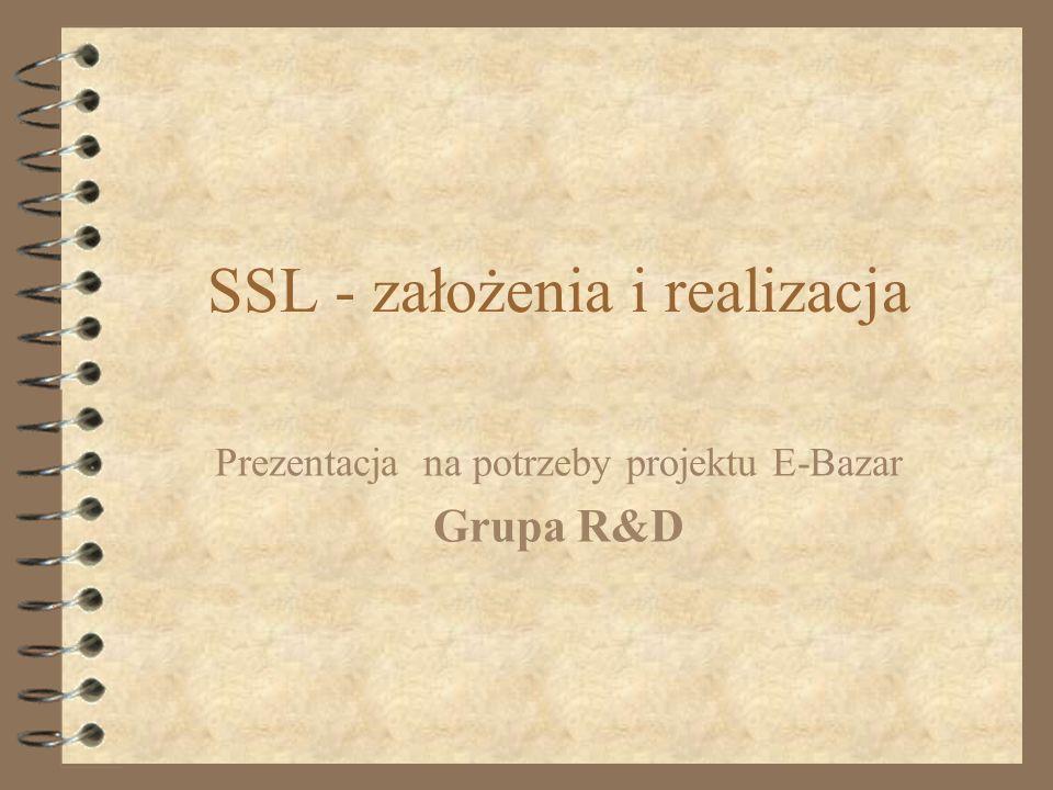 SSL - założenia i realizacja Prezentacja na potrzeby projektu E-Bazar Grupa R&D