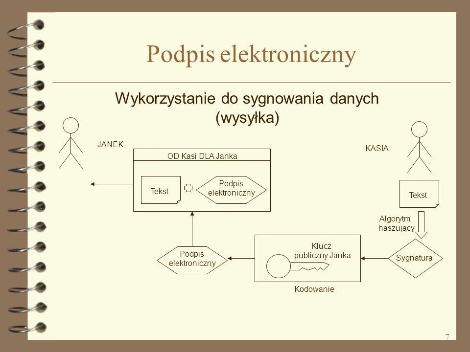 8 Podpis elektroniczny Wykorzystanie do sygnowania danych (odbiór) Dekodowanie Algorytm haszujący Sygnatura Podpis elektroniczny wygener.