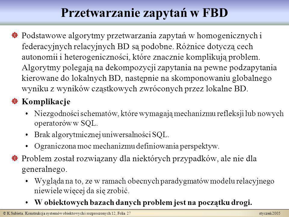 © K.Subieta. Konstrukcja systemów obiektowych i rozproszonych 12, Folia 27 styczeń 2005 Przetwarzanie zapytań w FBD Podstawowe algorytmy przetwarzania
