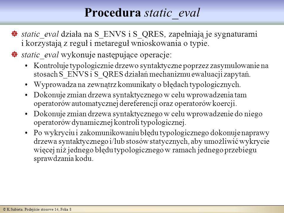 © K.Subieta.Podejście stosowe 14, Folia 29 Wyjaśnienie sprzeczności Nie ma żadnej sprzeczności.