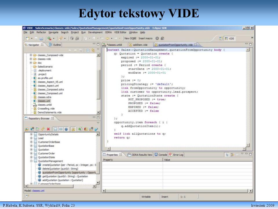 P.Habela, K.Subieta. SSR, Wykład 9, Folia 23 kwiecień 2009 Edytor tekstowy VIDE