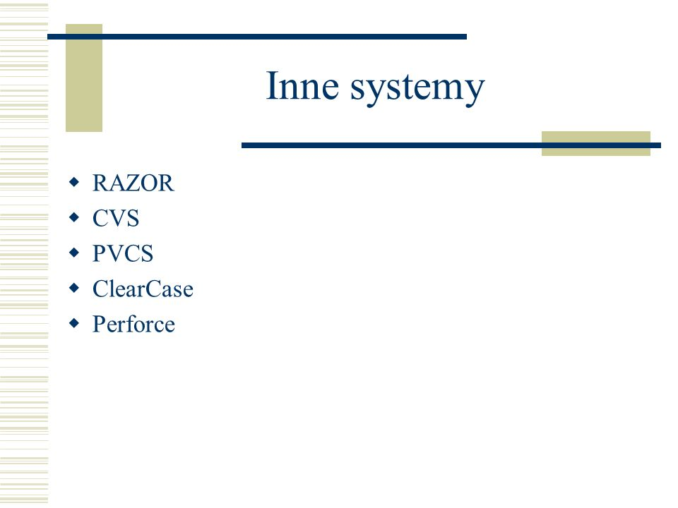 Inne systemy RAZOR CVS PVCS ClearCase Perforce