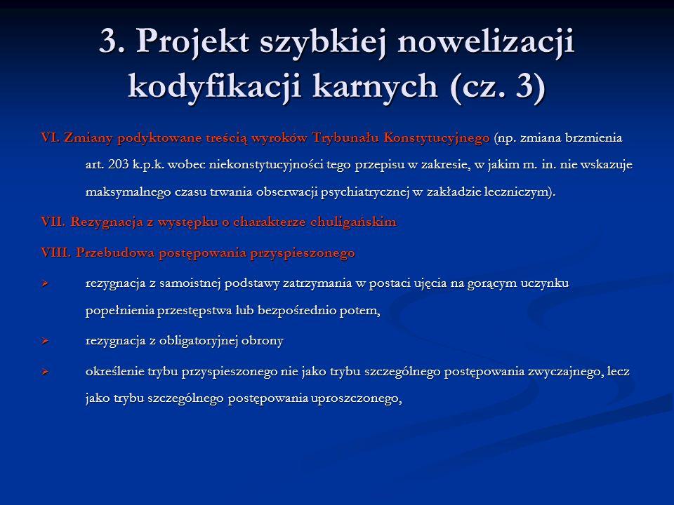 3. Projekt szybkiej nowelizacji kodyfikacji karnych (cz. 3) VI. Zmiany podyktowane treścią wyroków Trybunału Konstytucyjnego (np. zmiana brzmienia art