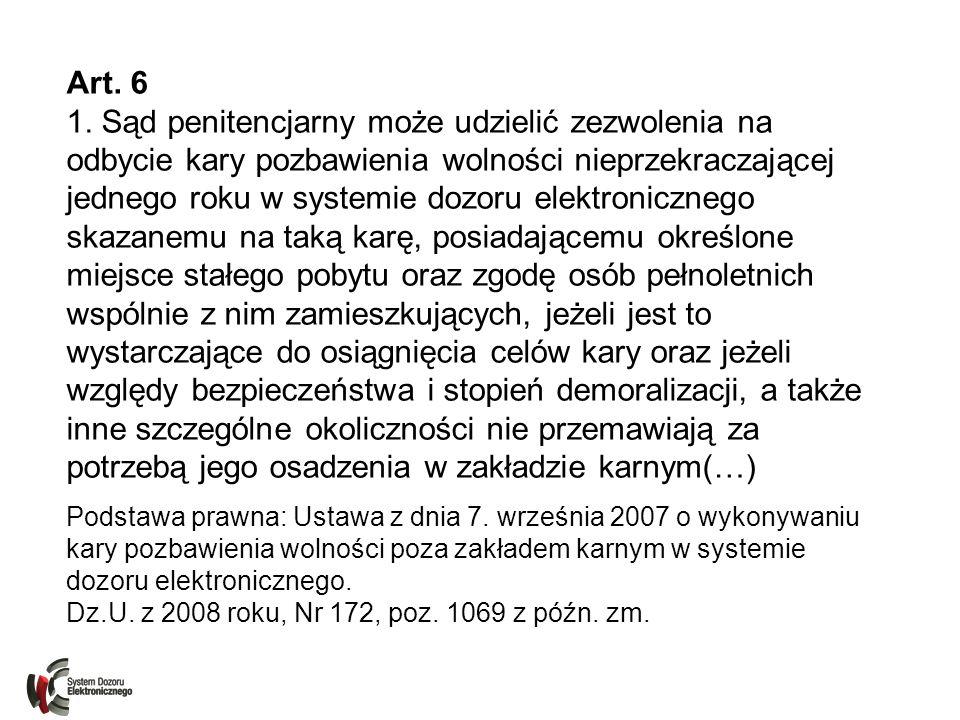 Art. 6 1. Sąd penitencjarny może udzielić zezwolenia na odbycie kary pozbawienia wolności nieprzekraczającej jednego roku w systemie dozoru elektronic