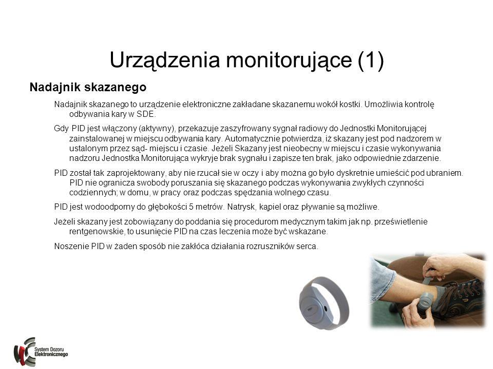 Urządzenia monitorujące (1) Nadajnik skazanego Nadajnik skazanego to urządzenie elektroniczne zakładane skazanemu wokół kostki. Umożliwia kontrolę odb