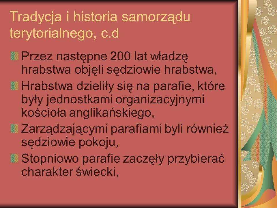 Tradycja i historia samorządu terytorialnego, c.d Oprócz parafii istniały na terenie hrabstwa tzw.