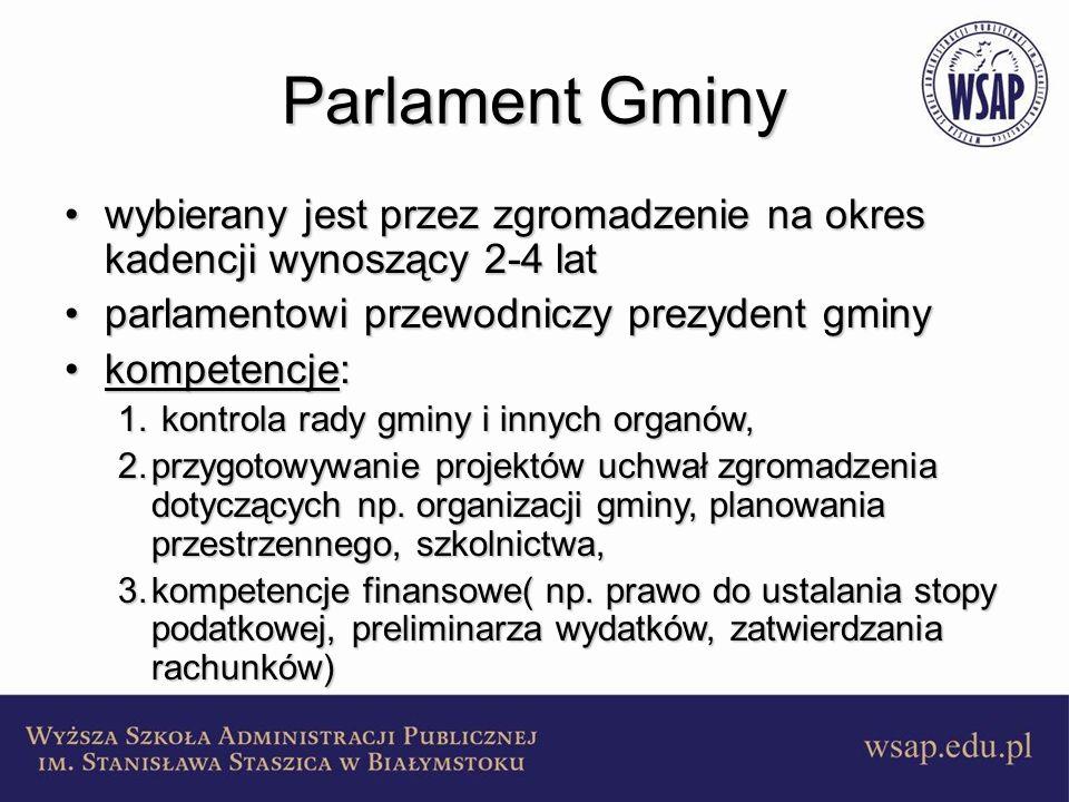 Parlament Gminy wybierany jest przez zgromadzenie na okres kadencji wynoszący 2-4 latwybierany jest przez zgromadzenie na okres kadencji wynoszący 2-4