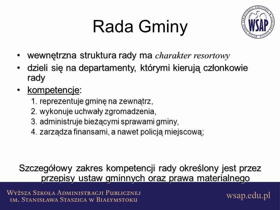Rada Gminy wewnętrzna struktura rady ma charakter resortowywewnętrzna struktura rady ma charakter resortowy dzieli się na departamenty, którymi kieruj