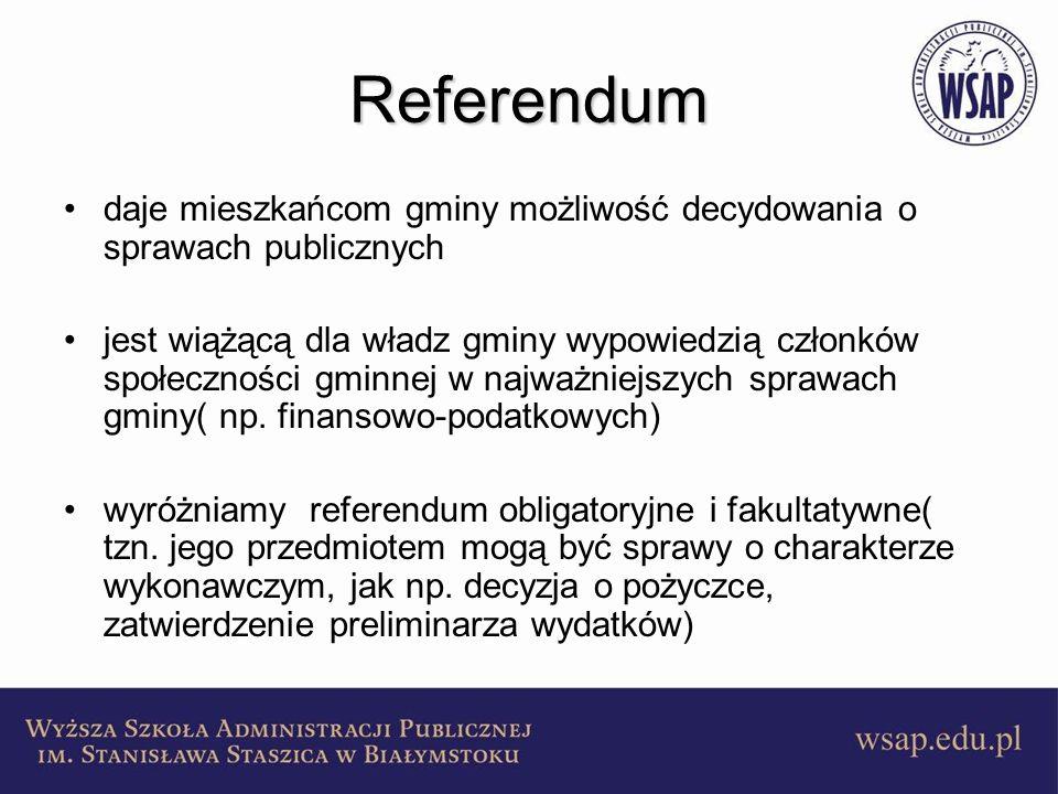 Referendum daje mieszkańcom gminy możliwość decydowania o sprawach publicznych jest wiążącą dla władz gminy wypowiedzią członków społeczności gminnej