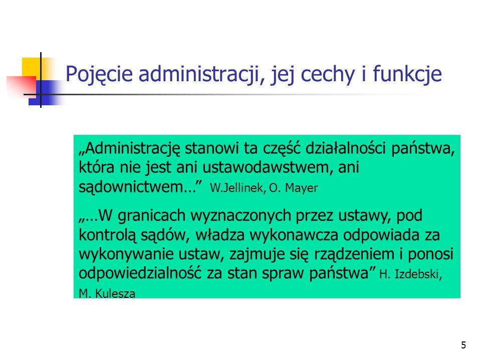 16 Funkcje administracji i ich podziały Administracja publiczna Władcza (reglamentacyjna) Niewładcza (świadcząca) Kryterium charakteru działań