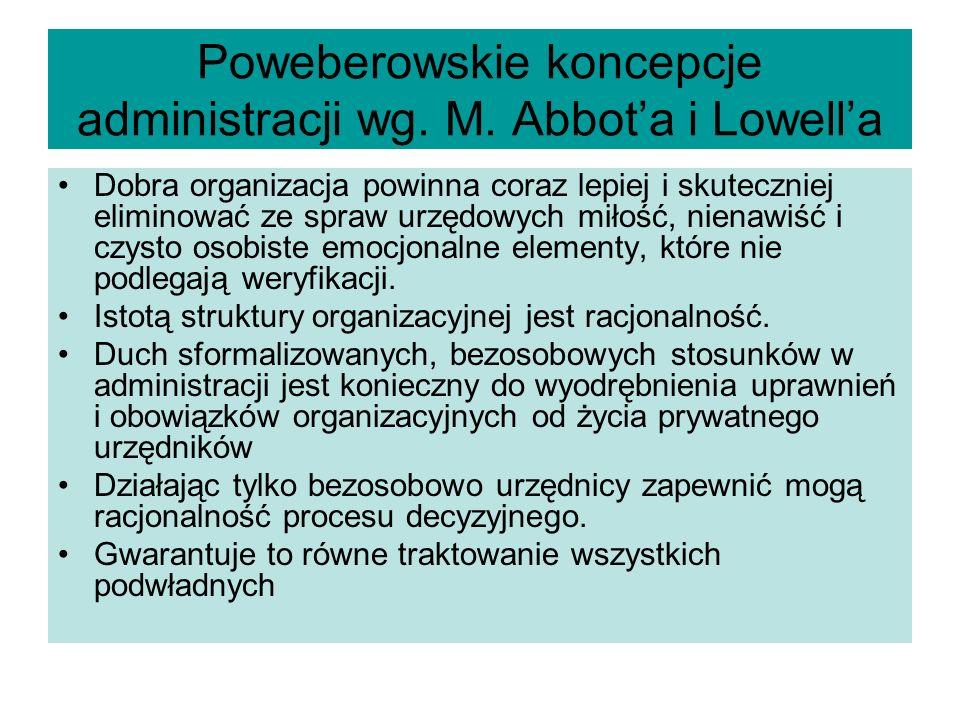 Poweberowskie koncepcje administracji wg. M. Abbota i Lowella Dobra organizacja powinna coraz lepiej i skuteczniej eliminować ze spraw urzędowych miło