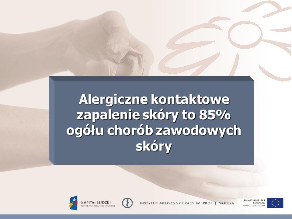 Alergiczne kontaktowe zapalenie skóry to 85% ogółu chorób zawodowych skóry