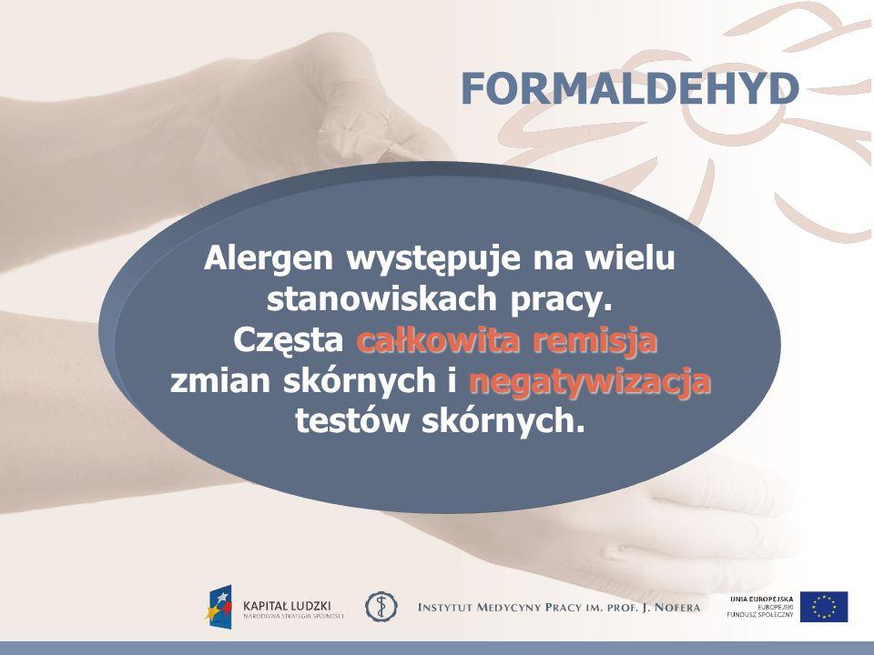 FORMALDEHYD Alergen występuje na wielu stanowiskach pracy.
