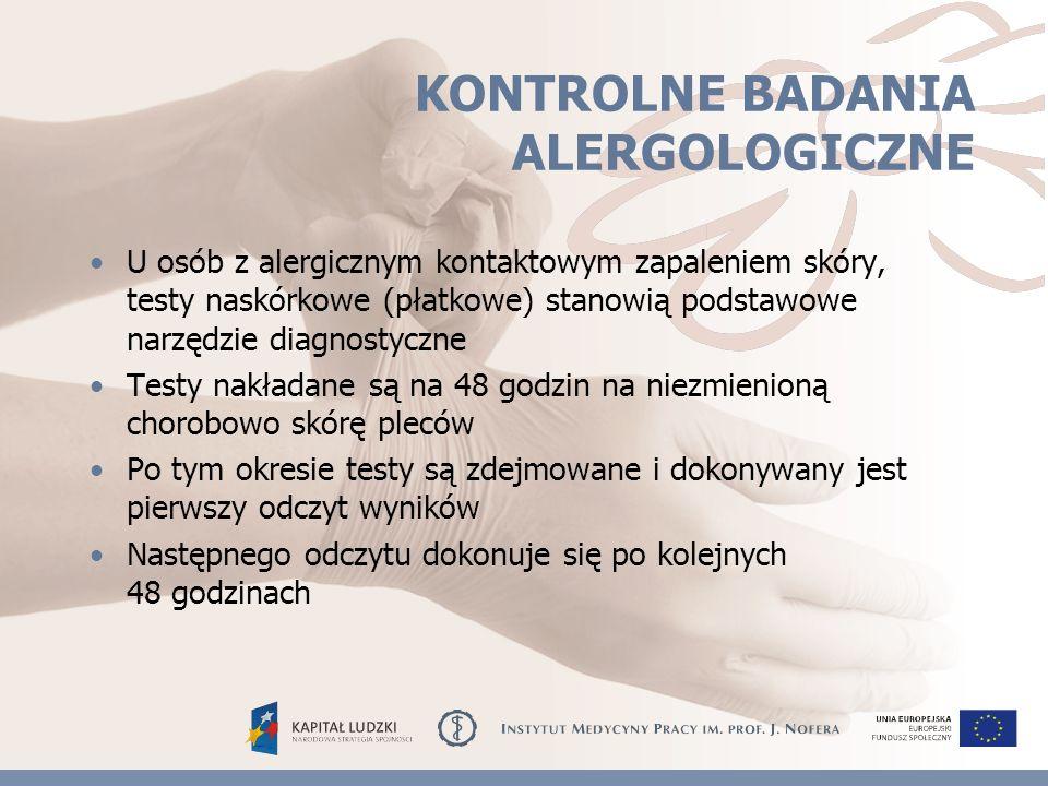 KONTROLNE BADANIA ALERGOLOGICZNE U osób z alergicznym kontaktowym zapaleniem skóry, testy naskórkowe (płatkowe) stanowią podstawowe narzędzie diagnostyczne Testy nakładane są na 48 godzin na niezmienioną chorobowo skórę pleców Po tym okresie testy są zdejmowane i dokonywany jest pierwszy odczyt wyników Następnego odczytu dokonuje się po kolejnych 48 godzinach