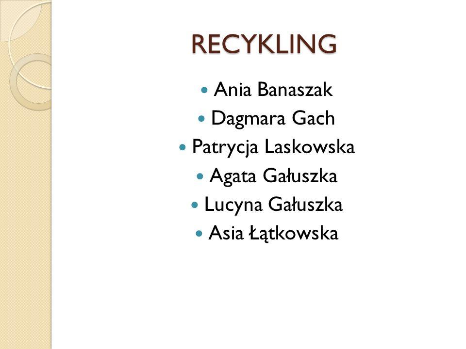 RECYKLING RECYKLING Recykling to inaczej odzyskiwanie niektórych surowców, takich np.