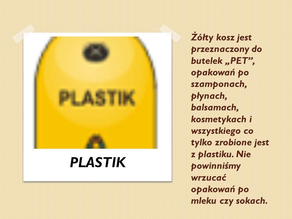 Żółty kosz jest przeznaczony do butelek PET, opakowań po szamponach, płynach, balsamach, kosmetykach i wszystkiego co tylko zrobione jest z plastiku.