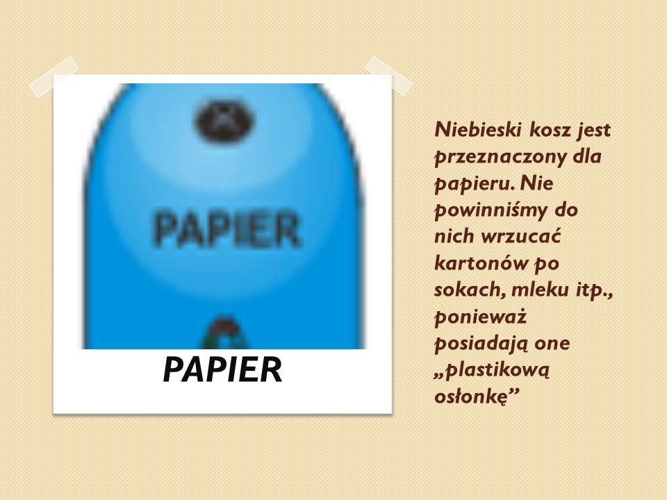 Niebieski kosz jest przeznaczony dla papieru. Nie powinniśmy do nich wrzucać kartonów po sokach, mleku itp., ponieważ posiadają one plastikową osłonkę