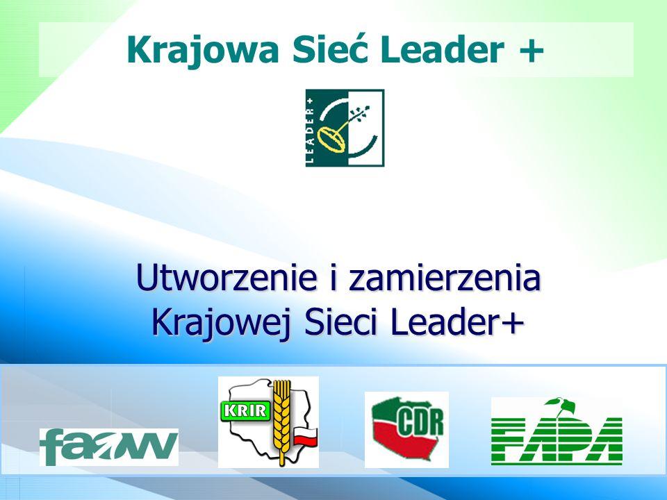 Krajowa Sieć Leader + Utworzenie i zamierzenia Krajowej Sieci Leader+
