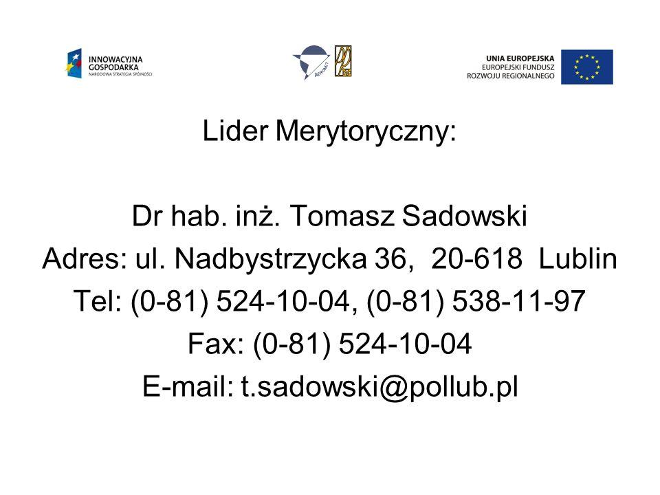 Lider Merytoryczny: Dr hab. inż. Tomasz Sadowski Adres: ul.