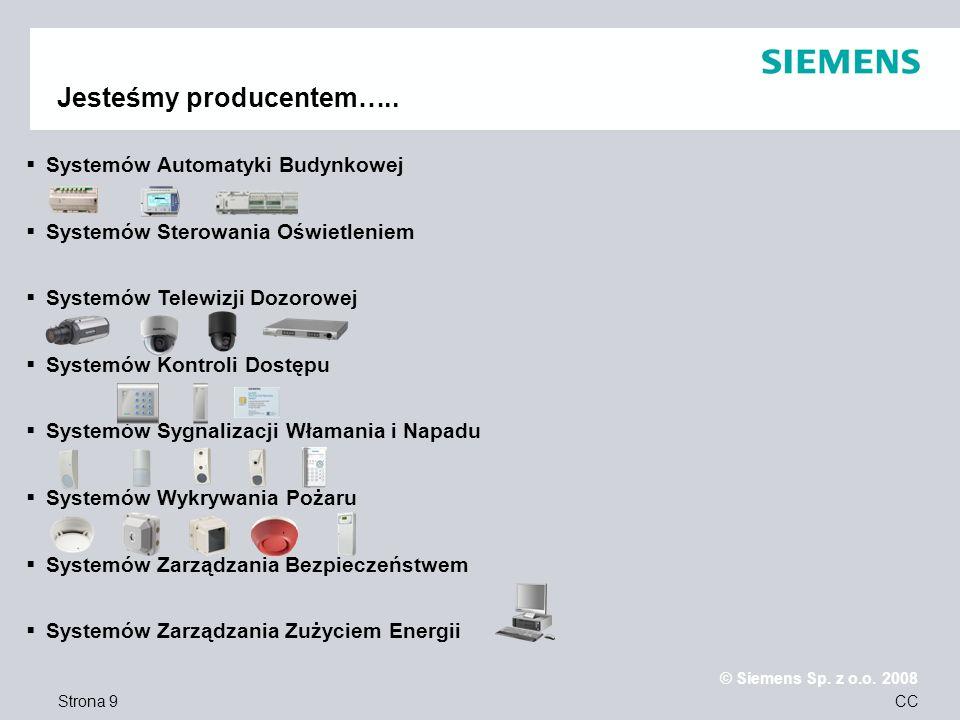 Strona 9 © Siemens Sp. z o.o. 2008 CC Systemów Automatyki Budynkowej Systemów Sterowania Oświetleniem Systemów Telewizji Dozorowej Systemów Kontroli D