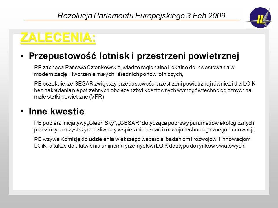 Rezolucja Parlamentu Europejskiego 3 Feb 2009 ZALECENIA: Przepustowość lotnisk i przestrzeni powietrznej PE zachęca Państwa Członkowskie, władze regio