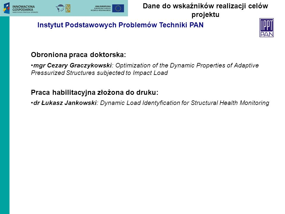 Obroniona praca doktorska: mgr Cezary Graczykowski: Optimization of the Dynamic Properties of Adaptive Pressurized Structures subjected to Impact Load