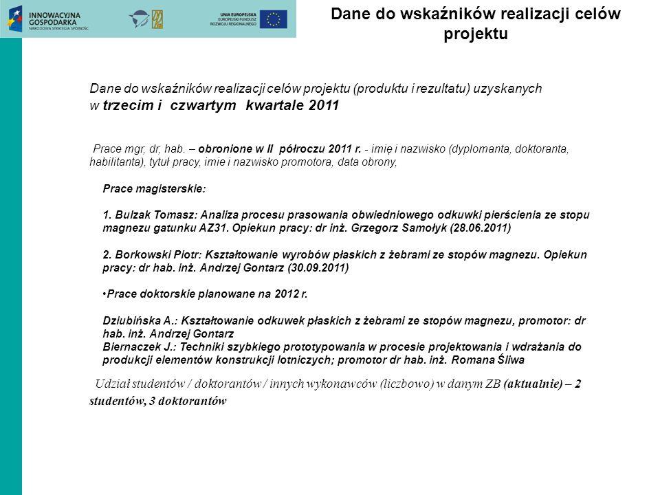 Dane do wskaźników realizacji celów projektu Dane do wskaźników realizacji celów projektu (produktu i rezultatu) uzyskanych w trzecim i czwartym kwart