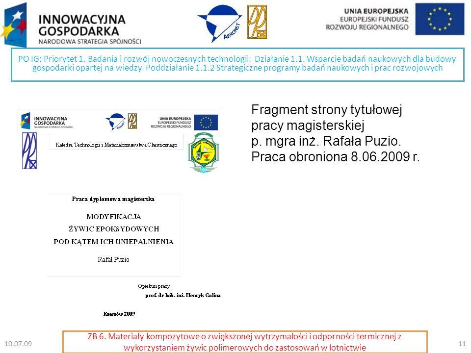 10.07.0911 PO IG: Priorytet 1. Badania i rozwój nowoczesnych technologii: Działanie 1.1. Wsparcie badań naukowych dla budowy gospodarki opartej na wie